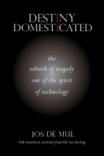 Destiny Domesticated. The Rebirth of Tragedy Out of the Spirit of Technology