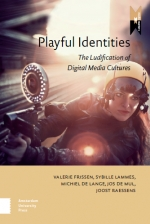 Playful identities. The Ludification of Digital Media Cultures